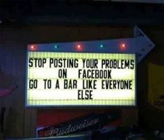 Men's and Women's Humor : Stop posting your problems on. Funny Texts To Send, Funny Jokes To Tell, Funny Memes, Hilarious, It's Funny, Funny Sign Fails, Funny Signs, Funny Happy, Funny Love