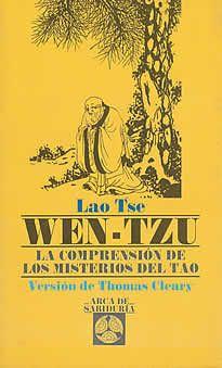 Wen-Tzu la compresión de los msiterios del Tao de Thomas Cleary editado por Edaf.La obra gira en torno a las enseñanzas del Tao Te King, y puede ser considerada como una continuación del mismo, ya que su contenido penetra en la compresión del misterio del tao, permitiendo al lector iniciado reconocer el mismo aroma de sabiduría en ambos textos.