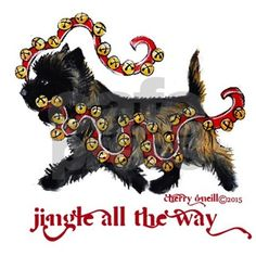 Jingle all the way with this Cairn Terrier. Christmas holiday cheer terrier style. Your dog on cards, gifts , mugs and more for the holidays. Merry Christmas from Cherry ONeill.