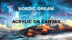 Nordic dream | 2016 | 70 x 40 | acrylic on canvas - time lapse painting