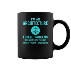 Architecture Solve Problems Job Title Mug LIMITED TIME ONLY. ORDER NOW if you like, Item Not Sold Anywhere Else. Amazing for you or gift for your family members and your friends. Thank you! #architecture #shirts