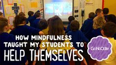 How Mindfulness Taught My Students to Help Themselves  #educhat #edchat