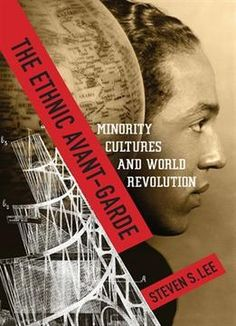 The Ethnic Avant-Garde: Minority Cultures And World Revolution PDF