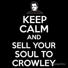Keep Calm and Sell Your Soul to Crowley