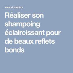 Réaliser son shampoing éclaircissant pour de beaux reflets bonds