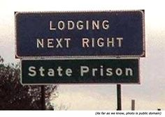 Silly signs and funny traffic signs: Lodging next right. State prison!