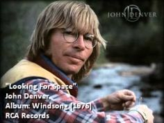 JD, still one of the best ever.John Denver - Looking For Space