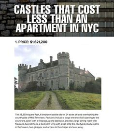 Castles that cost less than a NYC apartment.