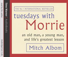 Tuesdays with Morrie: An Old Man, a Young Man, and Life's Greatest Lesson Used Books, Books To Read, Tuesdays With Morrie, Mitch Albom, Time Warner, Price Book, Old Men, Lps, Young Man