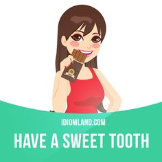 """Have a sweet tooth"" means ""to like to eat sweet food"". Example: The girl has a sweet tooth. She loves chocolate. #idiom #idioms #saying #sayings #phrase #phrases #expression #expressions #english #englishlanguage #learnenglish #studyenglish #language #vocabulary #dictionary #grammar #efl #esl #tesl #tefl #toefl #ielts #toeic #englishlearning"