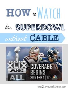 How to watch the Super Bowl without Cable (FREE Live Streaming online!)