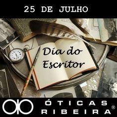 25 de julho - DIA DO ESCRITOR!  https://www.facebook.com/oticasribeira