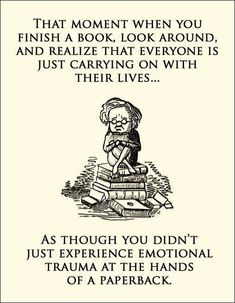 That moment when you finish a book...