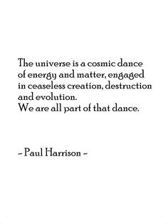 We are all part of that dance.