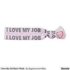I love My Job Heart Wink Hair Tie