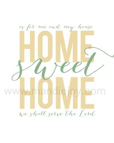 "Printable ""Home Sweet Home: As For Me and My House, We Shall Serve the Lord"" Print Wall Hanging. $5.00, via Etsy."