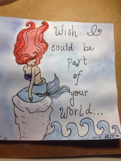 The little mermaid   Wish I could be part of that world