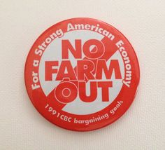 No Farm Out Vintage Pin 1991 Pinback Button CBC Bargaining Strong Economy USA  | eBay
