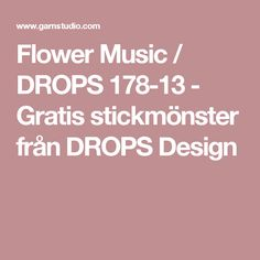 Flower Music / DROPS 178-13 - Gratis stickmönster från DROPS Design