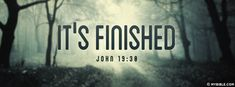 John 19:30 NKJV - It Is Finished - Facebook Cover Photo