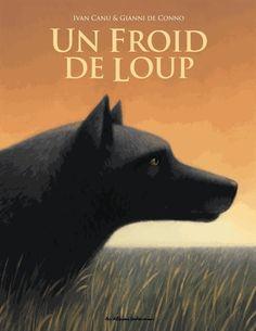 Un froid de loup - Ivan Canu,Gianni De Conno