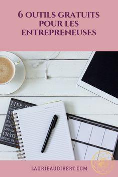 6 outils gratuits pour les Entrepreneuses / Laurie Audibert, Coach Holistique pour Femmes Entrepreneurs.