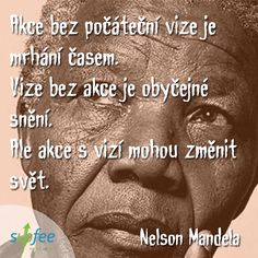 #action #vision #quotes #nelsonmandela #supfee Vision Quotes, Motto, Online Marketing, Quotations, Motivational Quotes, Mindfulness, Humor, Life, Ideas