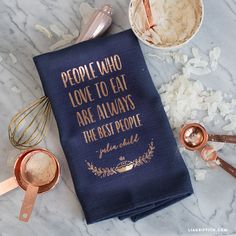 If you're in the mood to get crafty, you can create this DIY tea towel with a rose gold quote by Julia Child. Perfect and easy for decorating your kitchen!
