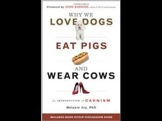 Why We Love Dogs, Eat Pigs, and Wear Cows: An Introduction to Carnism Dog Eating, Our Love, How To Become, Cows, How To Wear, Vegan Society, Vegan Life, Watch, Amazon