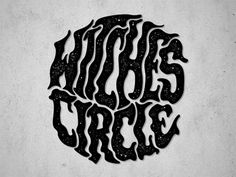 Tom Philibeck - Witches Circle Wordmark. I really liked this one because the curliness  of the letters really gives it a creepy feel and usually witches are creepy.