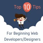The Internet already has a lot of books, articles. But, as for us, there are a number of nuances that are usually or not mentioned at all, or they are very rarely mentioned. Top 10 Tips For Beginning Web Developers/Designers