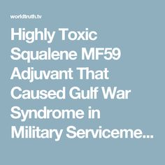 Highly Toxic Squalene MF59 Adjuvant That Caused Gulf War Syndrome in Military Servicemen Now Being Added To Some Civilian Flu Vaccines | World Truth.TV