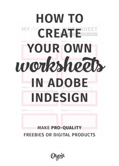Tutorial: how to create your own worksheets in Adobe InDesign. (Also great for making your own blog printables, planners, digital products, etc.) Includes a free InDesign worksheet file download.