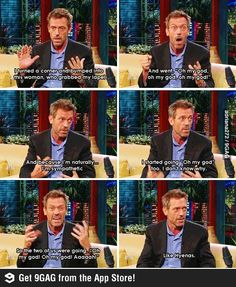 Hugh Laurie being awesome! Gregory House, Sean Leonard, Hugh Laurie, Harry Potter, Have A Laugh, Shows, Just For Laughs, Laugh Out Loud, The Funny