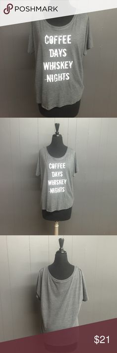 Coffee Days Whiskey Nights Tee Grey tee with white font. New with tags. Never worn. 50% Polyester 37.5% Cotton. 12.5 Rayon. Printed on Bella canvas top Tops Tees - Short Sleeve