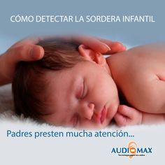 Audiomax: Cómo detectar la sordera infantil. AUDÍFONOS MEDIC...