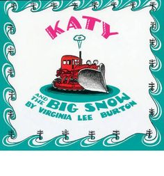Vintage Children's Books: Katy and the big snow by Virginia Lee Burton; Katy, a brave and untiring tractor, who pushes a bulldozer in the summer and a snowplow in the winter, makes it possible for the townspeople to do their jobs Best Children Books, Childrens Books, Kid Books, Reading Books, Young Children, Karma, Virginia Lee Burton, Snow Activities, Five In A Row