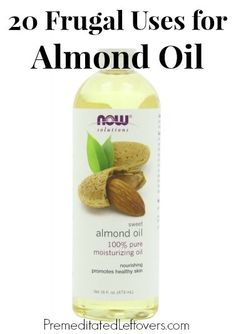 20 Frugal Uses for Almond Oil including homemade beauty treatments, natural health tips, and frugal household hacks. #naturalmoisturizer