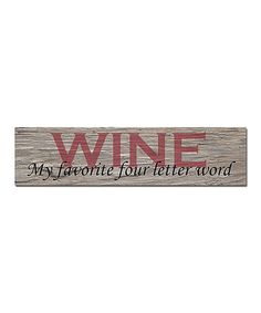 Another great find on #zulily! 'Four Letter Word' Wall Sign #zulilyfinds