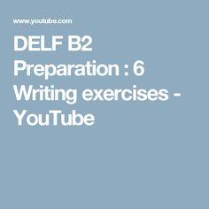 DELF B2 Preparation : 6 Writing exercises - YouTube