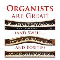 Organists are Great