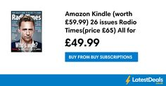 Amazon Kindle (worth £59.99) 26 issues Radio Times(price £65) All for £49.99 at Buy Subscriptions Amazon Kindle, Real People, Times, Tv, Film, Stuff To Buy, Movie, Film Stock, Television Set
