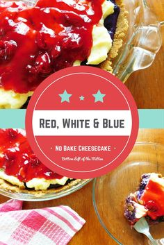 Red, White & Blue No Bake Cheesecake - Bottom Left of the Mitten No Bake Desserts, Delicious Desserts, Dessert Recipes, Keto Desserts, Cupcake Recipes, No Bake Cheesecake, Cheesecake Recipes, Tart Recipes, Sweet Recipes