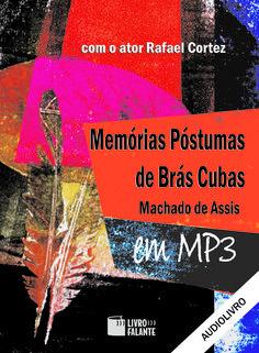 No romance MEMÓRIAS PÓSTUMAS DE BRÁS CUBAS, de MACHADO DE ASSIS, o defunto Brás Cubas conta a história da sua vida a partir do túmulo. O livro é marcado pelo humor, pela ironia e pela ousadia em termos de forma e linguagem.