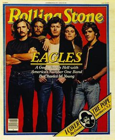 The Eagles-love em and they blew my mind in concert a few years back in Louisville, Kentucky!