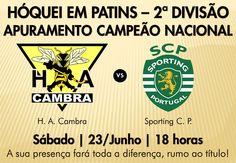 Hóquei em Patins: Apuramento Campeão Nacional 2.ª Divisão   HA Cambra vs Sporting CP   # Sábado, 23 de Junho 2012 - 18h00   @ Pavilhão Municipal de Vale de Cambra