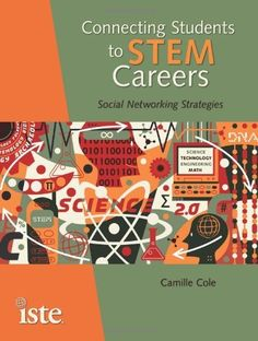 Connecting Students to STEM Careers: Social Networking Strategies, http://www.amazon.com/dp/1564842916/ref=cm_sw_r_pi_awdm_NfMtxb15HF3NP