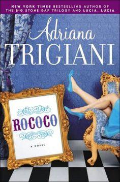 Rococo by Adriana Trigiani - 7/30/2015