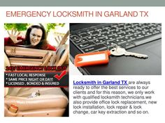 http://garland.toprated-locksmith-service-24hr.com/ Locksmith in Garland TX are always ready to offer the best services to our clients and for this reason, we only work with qualified locksmith technicians.we also provide office lock replacement, new lock installation, lock repair & lock change, car key extraction and so on.