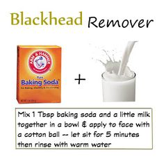 Blackhead Remover -- baking soda & milk I tried this the other night while I was having a bath. It really did remove all the blackheads! I left it on for a bit and scrubbed before rinsing it off. But be easy if you have sensitive skin.